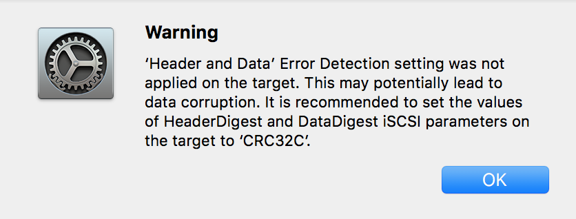 Header and Data Error Detection setting was not applied on the target. This may potentially lead to data corruption. It is recommended to set the values of HeaderDigest and DataDigest iSCSI parameters on the target to CRC32C